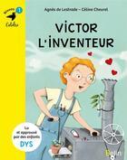 Couverture du livre « Victor l'inventeur » de Agnes De Lestrade et Celine Chevrel aux éditions Belin Education