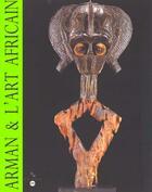 Couverture du livre « Arman & l'art africain » de Alain Nicolas aux éditions Reunion Des Musees Nationaux