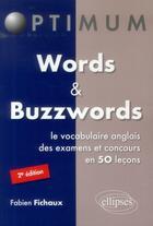 Couverture du livre « Words et buzzwords ; le vocabulaire anglais des examens et concours en 50 leçons (2e édition) » de Fabien Fichaux aux éditions Ellipses Marketing