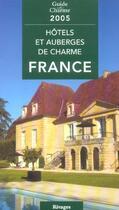Couverture du livre « Hotels Et Auberges De Charme En France » de Jean De Beaumont aux éditions Rivages