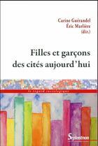 Couverture du livre « Filles et garçons des cités aujourd'hui » de Eric Marliere et Carine Guerandel aux éditions Pu Du Septentrion