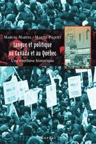 Couverture du livre « Langue et politique au Canada et au Québec » de Paquet et Martel aux éditions Editions Boreal