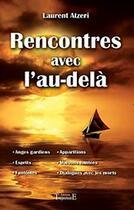 Couverture du livre « Rencontres avec l'au-delà » de Laurent Atzeri aux éditions Trajectoire