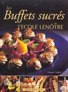 Couverture du livre « Les buffets sucrés de l'école Lenôtre » de Ecole Lenotre aux éditions Delagrave