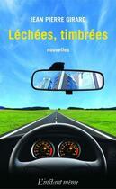 Couverture du livre « Lechees timbrees (poche) » de Jean-Pierre Girard aux éditions Les Editions De L'instant Meme