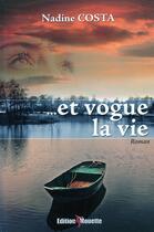 Couverture du livre « ... et vogue la vie » de Nadine Costa aux éditions De La Mouette