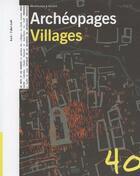 Couverture du livre « ARCHEOPAGES T.40 ; villages » de Inrap aux éditions Inrap