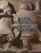 Couverture du livre « Greek architecture and its sculpture » de Jenkins Ian aux éditions British Museum