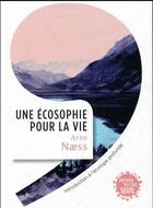 Couverture du livre « Une écosophie pour la vie ; introduction à l'écologie profonde » de Arne Naess aux éditions Seuil