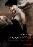 Couverture du livre « Le siecle d'Eva ; biographie d'un ange du XXe siècle » de Bernard Yslaire aux éditions Casterman