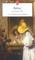 Couverture du livre « La vieille fille ; le cabinet des antiques » de Honoré De Balzac aux éditions Lgf