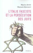 Couverture du livre « L'italie fasciste et la persécution des juifs » de Marie-Anne Matard-Bonucci aux éditions Perrin