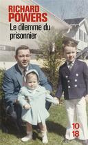 Couverture du livre « Le dilemme du prisonnier » de Richard Powers aux éditions 10/18