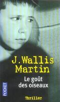 Couverture du livre « Le Gout Des Oiseaux » de Julia Wallis-Martin aux éditions Pocket
