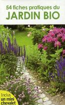 Couverture du livre « 54 fiches pratiques du jardin bio » de Collectif aux éditions Edigo