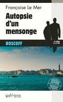 Couverture du livre « Autopsie d'un mensonge » de Francoise Le Mer aux éditions Palemon
