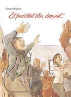 Couverture du livre « Et pourtant elles dansent... » de Vincent Djinda aux éditions Des Ronds Dans L'o