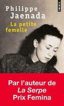 Couverture du livre « La petite femelle » de Philippe Jaenada aux éditions Points