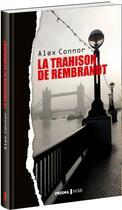 Couverture du livre « La trahison de Rembrandt » de Alex Connor aux éditions Prisma