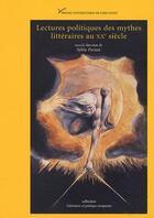Couverture du livre « Lectures politiques des mythes littéraires au XXe siècle » de Sylvie Parizet aux éditions Pu De Paris Ouest