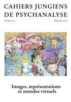 Couverture du livre « Cahiers jungiens de psychanalyse n 150 images, representations et mondes virtuels - decembre 2019 » de Collectif aux éditions Cahiers Jungiens De Psychanalyse