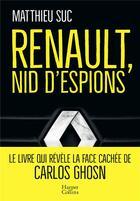 Couverture du livre « Renault, nid d'espions » de Matthieu Suc aux éditions Harpercollins
