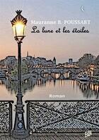 Couverture du livre « La lune et les étoiles » de Mauranne B. Poussart aux éditions Auteurs D'aujourd'hui