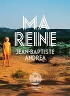 Couverture du livre « Ma reine » de Jean-Baptiste Andrea aux éditions L'iconoclaste