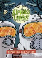 Couverture du livre « Zombies zarbis T.3 ; un pour tous, tous pour eux ! » de Marie Pavlenko et Carole Trebor aux éditions Pere Castor