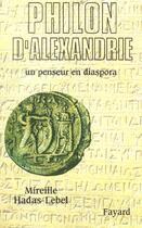 Couverture du livre « Philon d'alexandrie - un penseur en diaspora » de Mireille Hadas-Lebel aux éditions Fayard