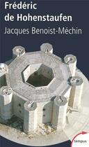 Couverture du livre « Frederic de Hohenstaufen » de Benoist-Mechin J. aux éditions Perrin