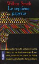 Couverture du livre « Le Septieme Papyrus » de Wilbur Smith aux éditions Pocket