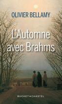 Couverture du livre « L'automne avec Brahms » de Olivier Bellamy aux éditions Buchet Chastel