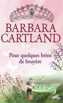 Couverture du livre « Pour quelques brins de bruyère » de Barbara Cartland aux éditions J'ai Lu