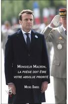 Couverture du livre « Monsieur Macron, la poésie doit être votre absolue priorité ! » de Michel Dansel aux éditions Editions Du Net