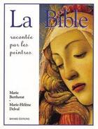 Couverture du livre « La bible racontée par les peintres (édition 2010) » de Marie-Helene Delval et Marie Bertherat aux éditions Bayard Jeunesse