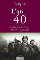 Couverture du livre « L'an 40 t.1 ; la bataille de France » de Eric Teyssier et Eric Pincas aux éditions Michalon