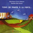 Couverture du livre « Tiens on frappe à la porte... » de Veronique Cornu-Delport et Daniele Diljs-Herpe aux éditions Descartes & Cie