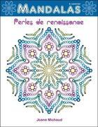 Couverture du livre « Perles de renaissance ; mandalas à colorier » de Joane Michaud aux éditions Ada