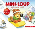 Couverture du livre « Mini-Loup et le père Noël ; livre pop-up » de Philippe Matter aux éditions Hachette Enfants