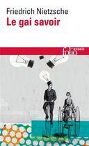 Couverture du livre « Le Gai Savoir » de Friedrich Nietzsche aux éditions Gallimard