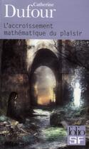 Couverture du livre « L'accroissement mathématique du plaisir » de Catherine Dufour aux éditions Gallimard