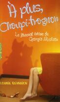 Couverture du livre « Le journal intime de Georgia Nicolson T.4 ; à plus, Choupi-Trognon » de Louise Rennison aux éditions Gallimard-jeunesse