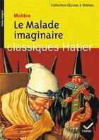 Couverture du livre « Le malade imaginaire » de Moliere et Michel Barlow et Georges Decote et Helene Potelet aux éditions Hatier