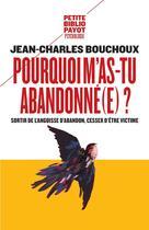 Couverture du livre « Pourquoi m'as-tu abandonné(e) ? » de Jean-Charles Bouchoux aux éditions Payot