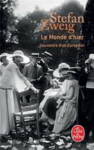 Couverture du livre « Le monde d'hier ; souvenirs d'un Européen » de Stefan Zweig aux éditions Lgf