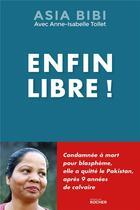 Couverture du livre « Enfin libre ! » de Asia Bibi et Anne-Isabelle Tollet aux éditions Rocher