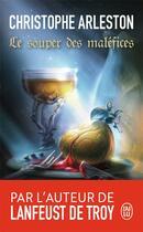 Couverture du livre « Le souper des maléfices » de Christophe Arleston aux éditions J'ai Lu