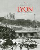 Couverture du livre « Lyon à travers la carte postale ancienne » de Philippe Valode et Francis Guyot et Olivier Bouze aux éditions Herve Chopin