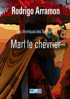 Couverture du livre « Marl le chevrier » de Rodrigo Arramon aux éditions Rroyzz